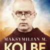 """""""Maksymilian M. Kolbe. Biografia świętego męczennika"""" – T.P. Terlikowski – recenzja"""