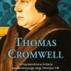"""""""Thomas Cromwell. Nieopowiedziana historia najwierniejszego sługi Henryka VIII"""" – T. Borman – recenzja"""