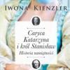 """""""Caryca Katarzyna i król Stanisław. Historia namiętności"""" – I. Kienzler – recenzja"""