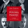 """""""Polska pamięć. O historii i polityce historycznej""""– J. Żaryn – recenzja"""