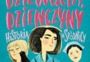 """""""Damy, dziewuchy, dziewczyny. Historia w spódnicy"""" – A. Dziewit-Meller – recenzja"""
