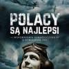 """""""Polacy są najlepsi. Wspomnienia Kanadyjczyka z Dywizjonu 303"""" – J. Kent – recenzja"""