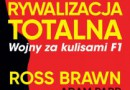 """""""Rywalizacja totalna. Wojny za kulisami F1"""" – A. Parr, R. Brawn – recenzja"""