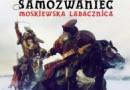 """Samozwaniec. Moskiewska ladacznica. Tom I"" – J. Komuda – recenzja"