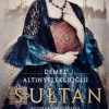"""Sułtan"" – D. Altınyeleklioğlu – recenzja"