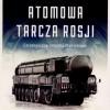 """""""Atomowa tarcza Rosji. Strategiczne wojska rakietowe"""" – M. Depczyński – recenzja"""