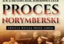 """""""Proces norymberski. Trzecia Rzesza przed sądem"""" – J. J. Heydecker, J. Leeb – recenzja"""
