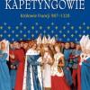 """DO WYGRANIA: """"Kapetyngowie. Królowie Francji 987–1328"""""""