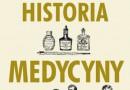"""PREMIERA: """"Krótka historia medycyny"""", G. W. Friedland, M. Friedman"""