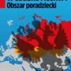 """PREMIERA: """"W uścisku Moskwy. Obszar poradziecki"""", M. Kaszuba"""