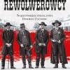 """DO WYGRANIA: """"Rewolwerowcy. Najsłynniejsze strzelaniny Dzikiego Zachodu"""", J. Reasoner"""