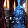 """""""Chicago w ogniu"""" – E. Camden – recenzja"""