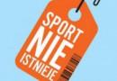 """""""Sport nie istnieje. Igrzyska w społeczeństwie spektaklu"""" – J. Sowa, K. Wolański – recenzja"""