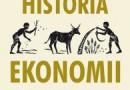 """Krótka historia ekonomii"" – N. Kishtainy – recenzja"