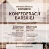 250-lecie zawiązania Konfederacji Barskiej. Obchody w Krakowie