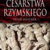 """""""Upadek Cesarstwa Rzymskiego"""" – P. Heather – recenzja"""