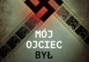 """""""Mój ojciec był nazistą. Rozmowy z potomkami czołowych przywódców Trzeciej Rzeszy"""" – T. Freidensson – recenzja"""