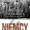 """""""Niemcy. Opowieści niepoprawne politycznie, cz. III"""" – P. Zychowicz – recenzja"""