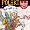 "DO WYGRANIA: ""Historia Polski w komiksie"""