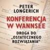 """""""Konferencja w Wannsee"""" – P. Longerich – recenzja"""
