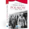 """""""Wielka wojna Polaków 1914-1918"""" Andrzeja Chwalby -  nowa publikacja niepodległościowa PWN"""