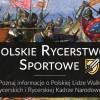 Damian Łakomski - prezes Rycerskiej Kadry Polski: nasze rycerstwo sportowe zajmuje czołowe miejsca na świecie [wywiad]