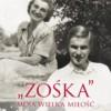 """""""»Zośka« – moja wielka miłość. Wspomnienia Hali Glińskiej"""" – D. Majewska, A. Prykowska-Malec – recenzja"""