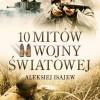"""""""10 mitów II wojny światowej"""" – A. Isajew – recenzja"""