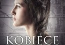 """""""Kobiece drogi. Polskie bohaterki II wojny światowej"""" – T. Kubicki – recenzja"""