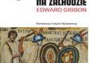 """""""Upadek Cesarstwa Rzymskiego na Zachodzie"""" – E. Gibbon – recenzja"""