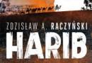"""""""Harib"""" – Z. A. Raczyński – recenzja"""
