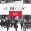 """""""Ku Jedności. Listopad 1918 roku""""– S. Artymowski, P.Bezak – recenzja"""