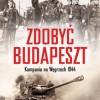 PREMIERA: Zdobyć Budapeszt. Kampania na Węgrzech 1944, K. Nevenkin