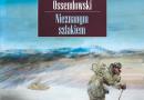"""""""Nieznanym szlakiem"""" – A. F. Ossendowski – recenzja"""