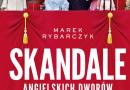"""""""Skandale angielskich dworów"""" – M. Rybarczyk – recenzja"""