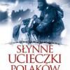 """""""Słynne ucieczki Polaków"""" - PREMIERA"""
