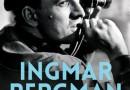 """""""Ingmar Bergman. Miłość, seks i zdrada"""" – T. Sjöberg – recenzja"""