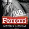 """Enzo Ferrari. Wizjoner z Maranello"" – P. Ferrari, L. Turrini – recenzja"