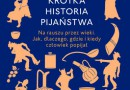 """Krótka historia pijaństwa"" – M. Forsyth – recenzja"