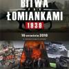 Rekonstrukcja bitwy pod Łomiankami 1939 - 2018