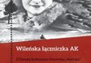 """""""Wileńska łączniczka AK"""" – M. Semczyszyn– recenzja"""