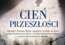 """""""Cień przeszłości"""" – G. Gołębiowski – recenzja"""