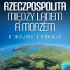 """""""Rzeczpospolita między lądem a morzem"""" – J. Bartosiak – recenzja"""