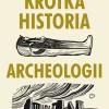 """""""Krótka historia archeologii"""" B. Fagan - zapowiedź"""