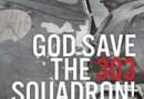 """""""God Save the 303 Squadron! Historia Dywizjonu 303 z trochę innej perspektywy"""" – G. Sojda, G. Śliżewski – recenzja"""