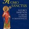 """""""Homo sanctus. Wzorce świętych w Europie łacińskiej w średniowieczu"""" – W. Mruk –recenzja"""