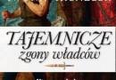 """""""Tajemnicze zgony władców"""" I. Kienzler - premiera"""