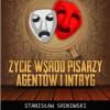 """""""Życie wśród pisarzy, agentów i intryg"""" – S. Srokowski – recenzja"""