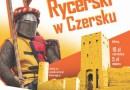 XI Turniej Rycerski w Czersku 2019