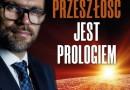 """""""Przeszłość jest prologiem"""" – J. Bartosiak – recenzja"""